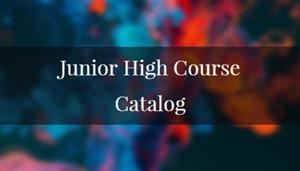 Junior High Course Catalog